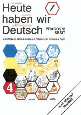 Heute haben wir Deutsch 4 - pracovní sešit