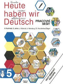 Heute haben wir Deutsch 5 - pracovní sešit