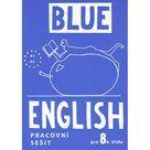 Blue English 8. r. - pracovní sešit včetně CD