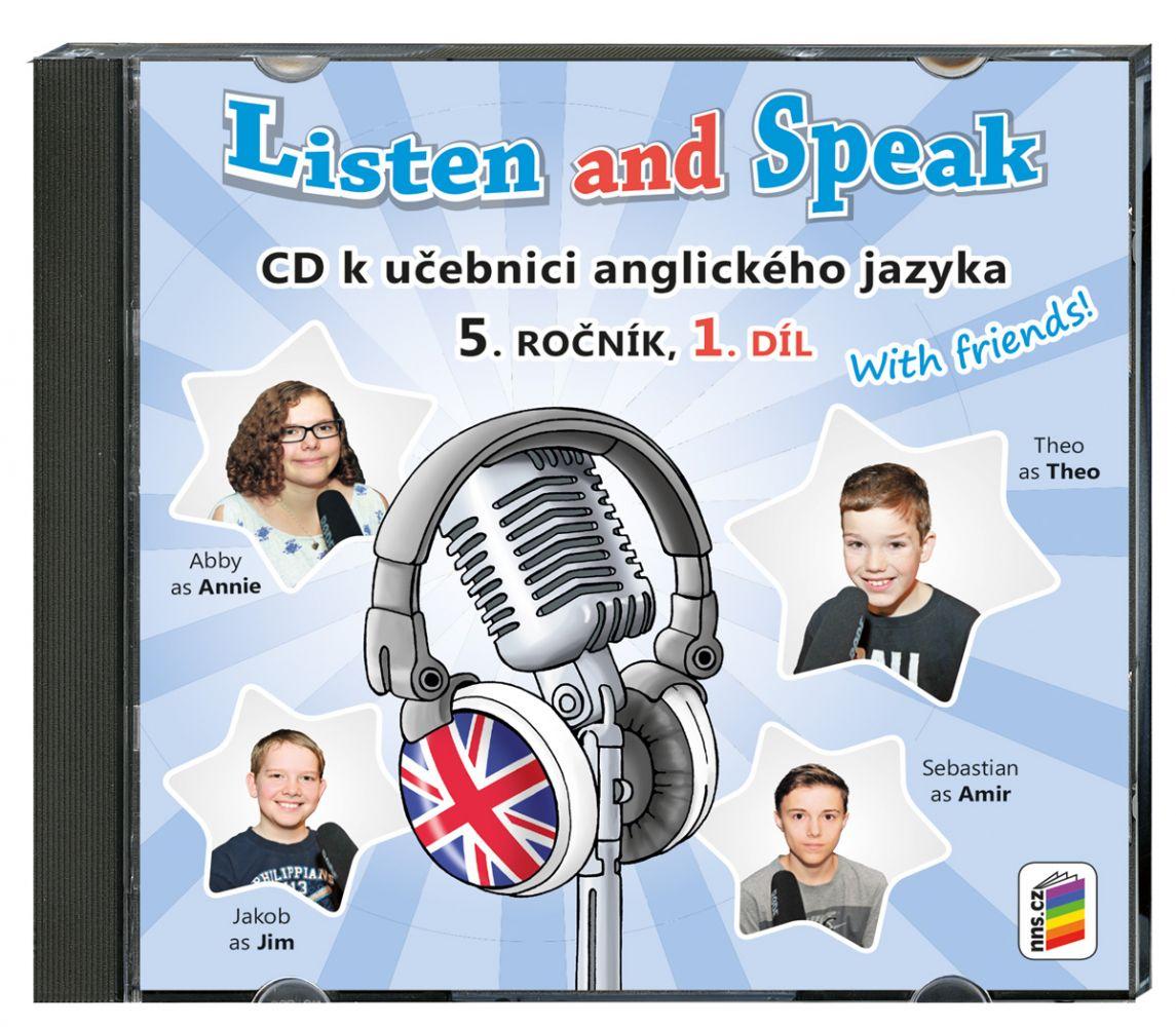 Angličtina Listen and speak with friends - 1. díl CD
