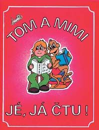 Tom a Mimi - Jé, já čtu! Čítanka 1. ročník