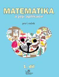 Matematika a její aplikace 1. r. 1. díl