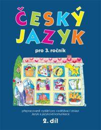 Český jazyk 3. r. 2. díl - pracovní učebnice