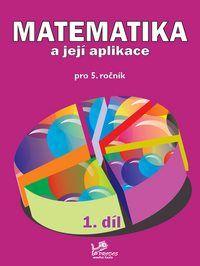Matematika a její aplikace 5. r. 1. díl