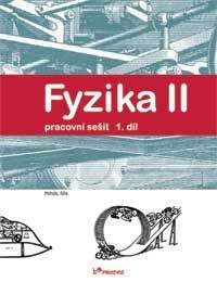 Fyzika II - 1. díl - pracovní sešit