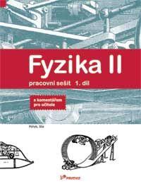 Fyzika II - 1. díl - pracovní sešit s komentářem