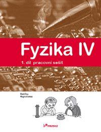 Fyzika IV - 1. díl - pracovní sešit