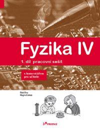 Fyzika IV - 1. díl - pracovní sešit s komentářem