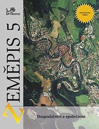 Zeměpis 5 - Hospodářství a společnost - učebnice