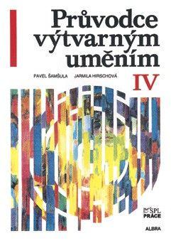Průvodce výtvarným uměním IV - umění 1. pol.20. stol.(Šamšula, Hirschová)