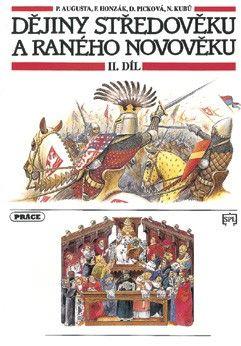 Dějiny středověku a raného novověku 2. díl (Augusta, Picková, Kubů)