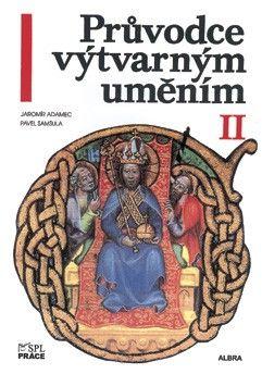Průvodce výtvarným uměním II - umění středověku (Šamšula, Adamec)