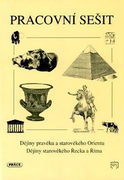 Dějiny pravěku a star. Orientu, Dějiny starov. Řecka a Říma - pracovní sešit